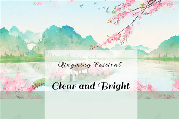 Qingming Festival: Clear and Bright:null