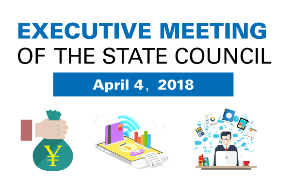 Quick view: State Council executive meeting on April 4:null