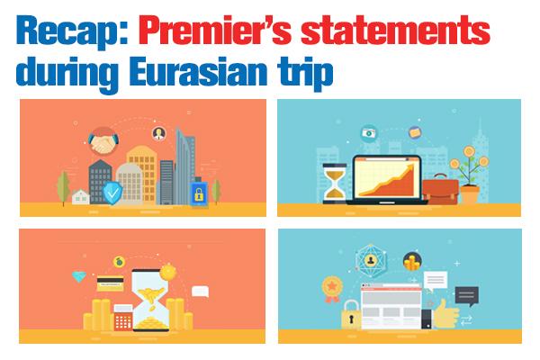 Recap: Premier's statements during Eurasian trip:null