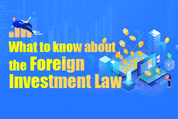 What to know about the Foreign Investment Law:null