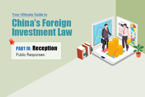 Your ultimate guide to China's Foreign Investment Law Part IV: Reception:null