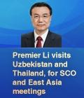 Premier Li visits Uzbekistan and Thailand, for SCO and East Asia meetings