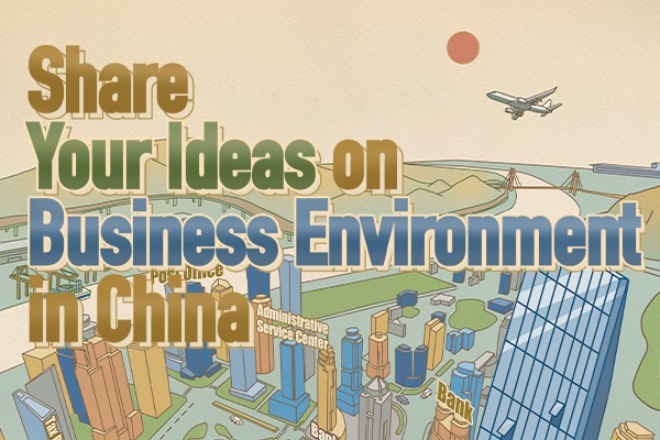 Share your ideas on business environment in China:null