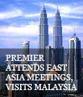 Premier attends East Asia meetings, visits Malaysia